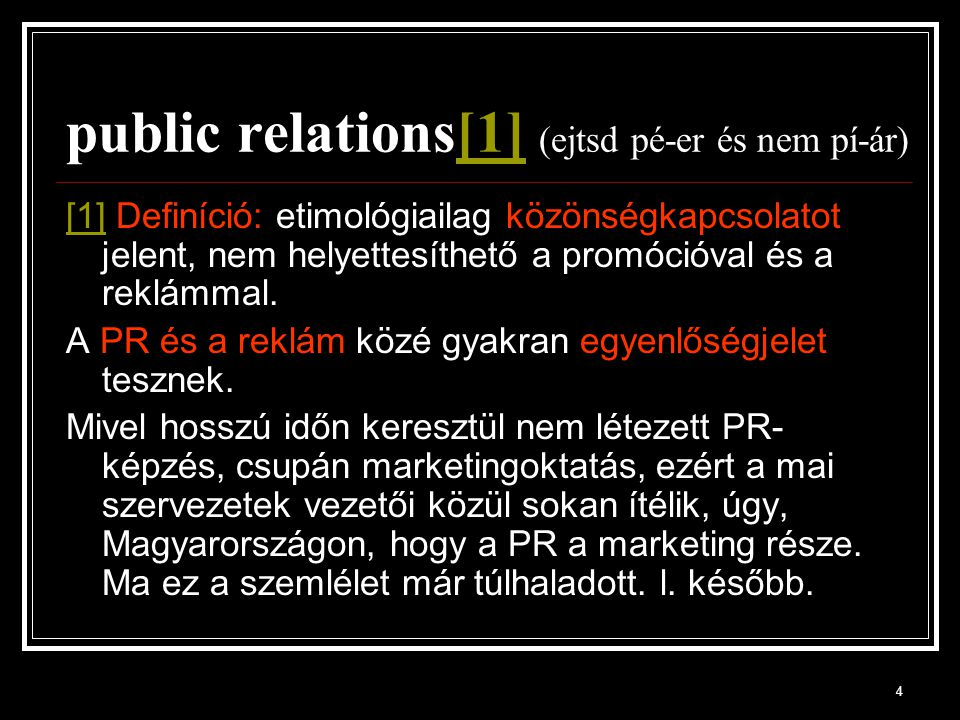 public relations[1] (ejtsd pé-er és nem pí-ár)